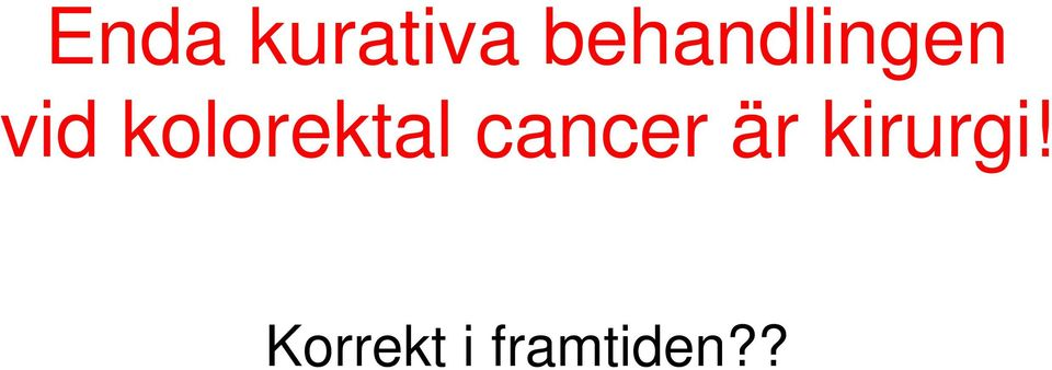 kolorektal cancer är