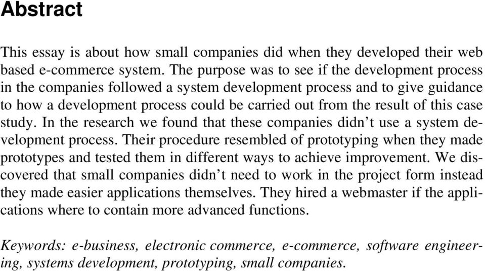 case study. In the research we found that these companies didn t use a system development process.