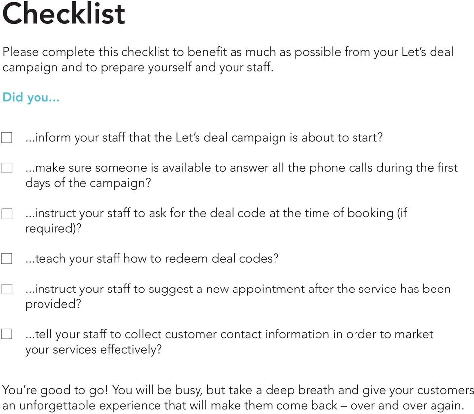 ...instruct your staff to ask for the deal code at the time of booking (if required)?...teach your staff how to redeem deal codes?