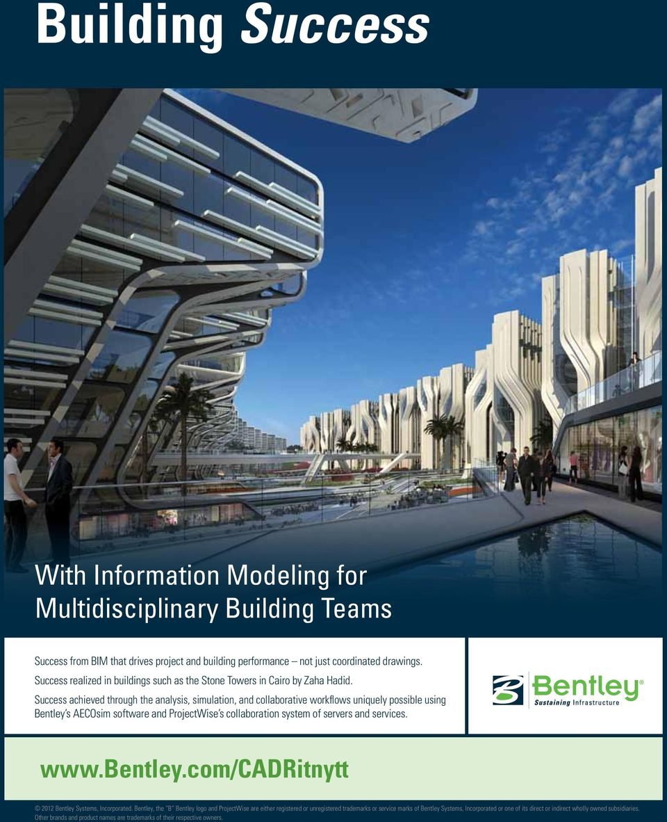 Success achieved through the analysis, simulation, and collaborative workflows uniquely possible using Bentley s AECOsim software and ProjectWise s collaboration system of servers and services.