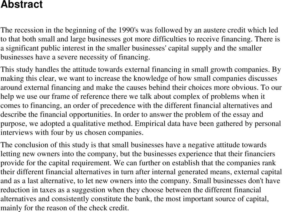 This study handles the attitude towards external financing in small growth companies.