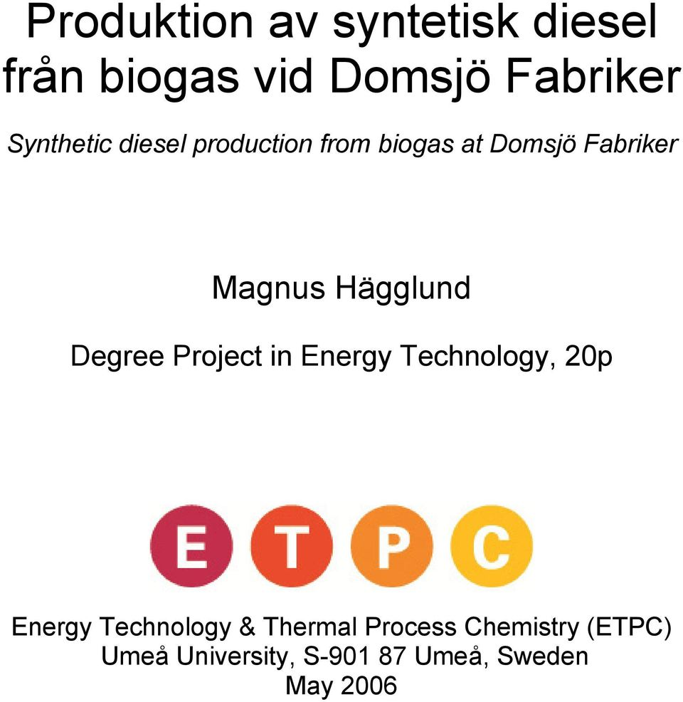 Hägglund Degree Project in Energy Technology, 20p Energy Technology &