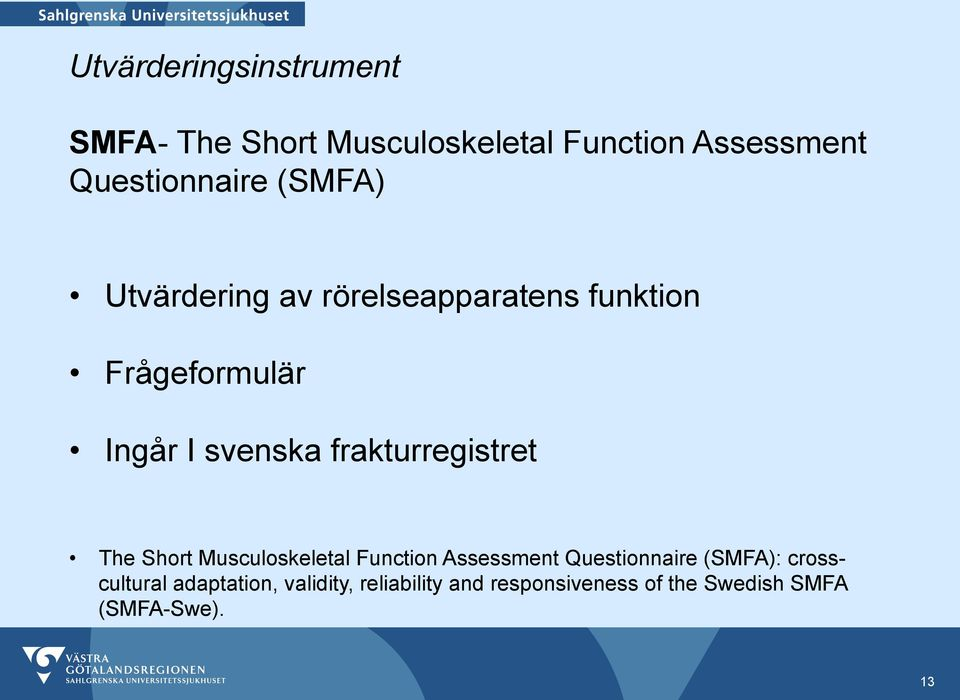 frakturregistret The Short Musculoskeletal Function Assessment Questionnaire (SMFA):