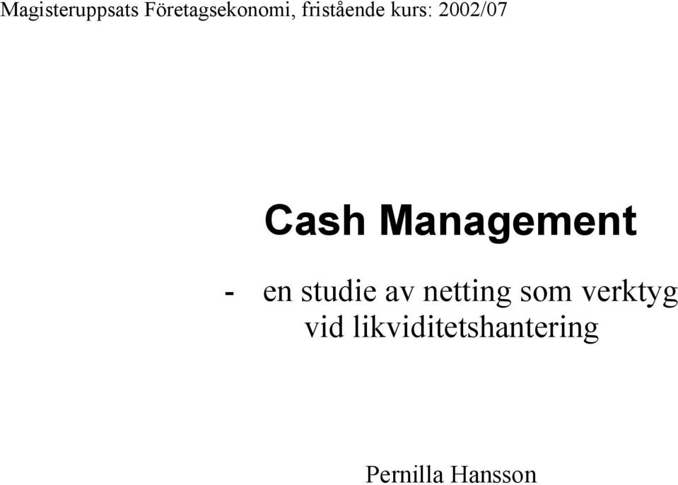 Management - en studie av netting som