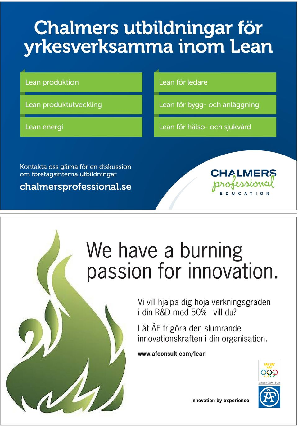 utbildningar chalmersprofessional.se We have a burning passion for innovation.