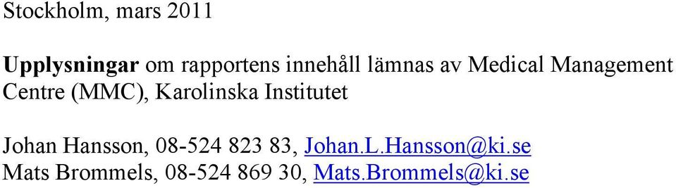 Karolinska Institutet Johan Hansson, 8-524 823 83,