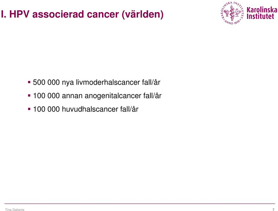 000 annan anogenitalcancer fall/år 100