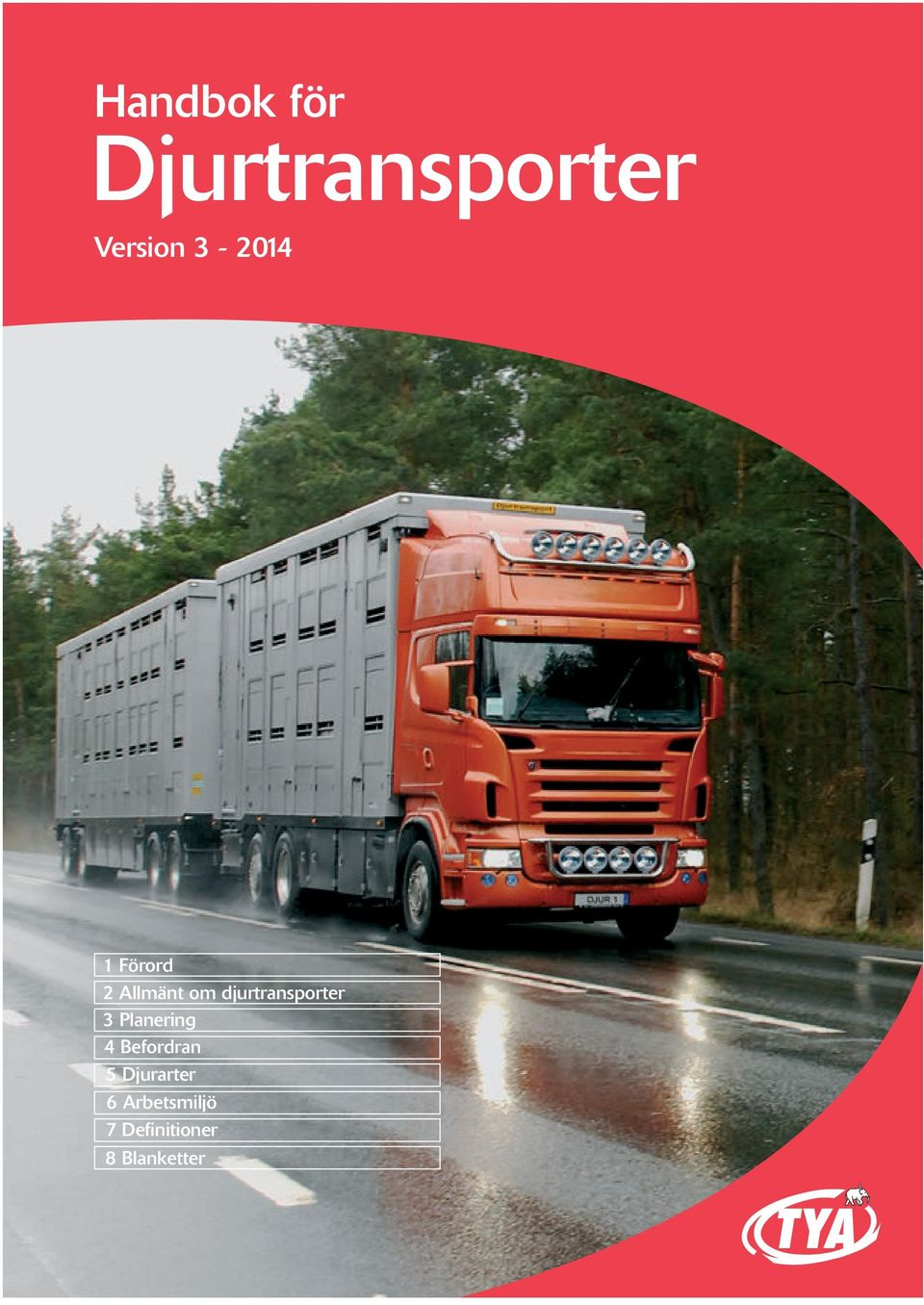 djurtransporter 3 Planering 4 Befordran