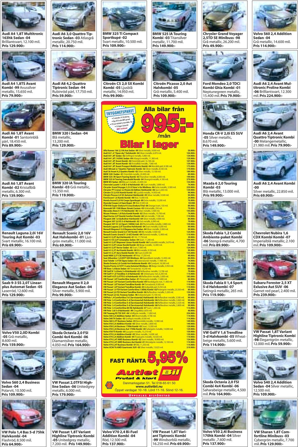 900:- Chrysler Grand Voyager 2,5TD SE Minibuss -98 Grå metallic, 26.200 mil. Pris 49.900:- Volvo S60 2,4 Addition Sedan -04 Grå metallic, 14.600 mil. Pris 114.