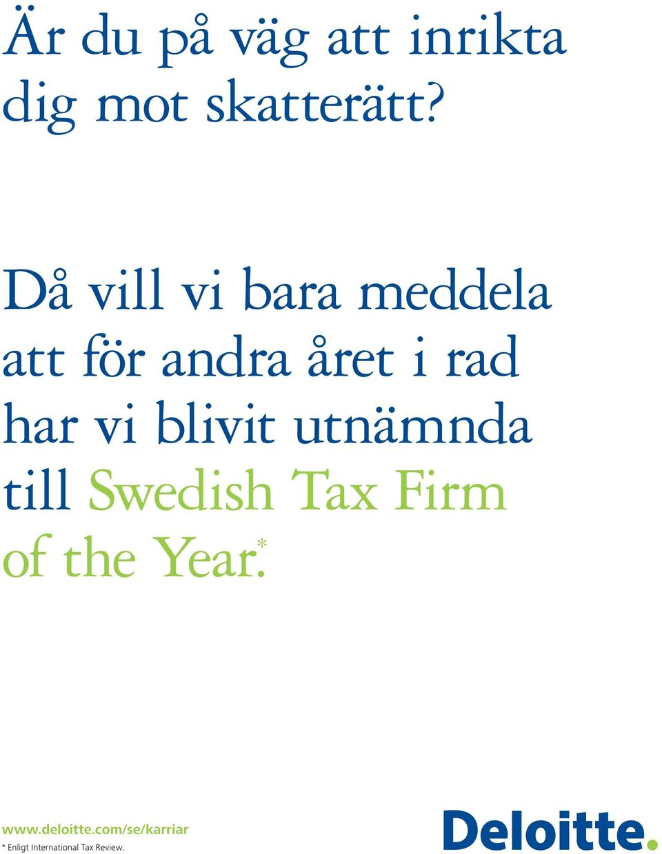 vi blivit utnämnda till Swedish Tax Firm of the Year.