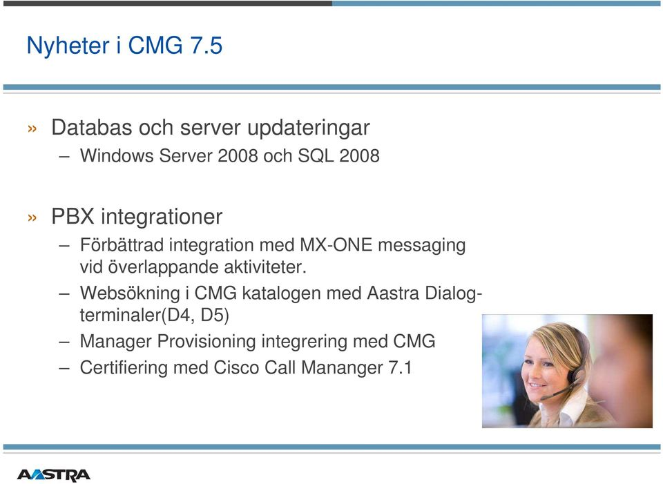 integrationer Förbättrad integration med MX-ONE messaging vid överlappande