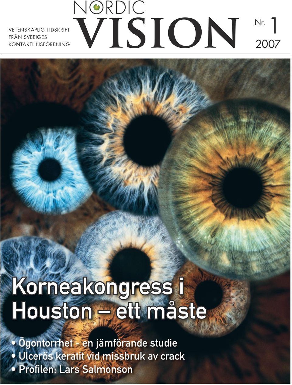 1 2007 Korneakongress i Houston ett måste