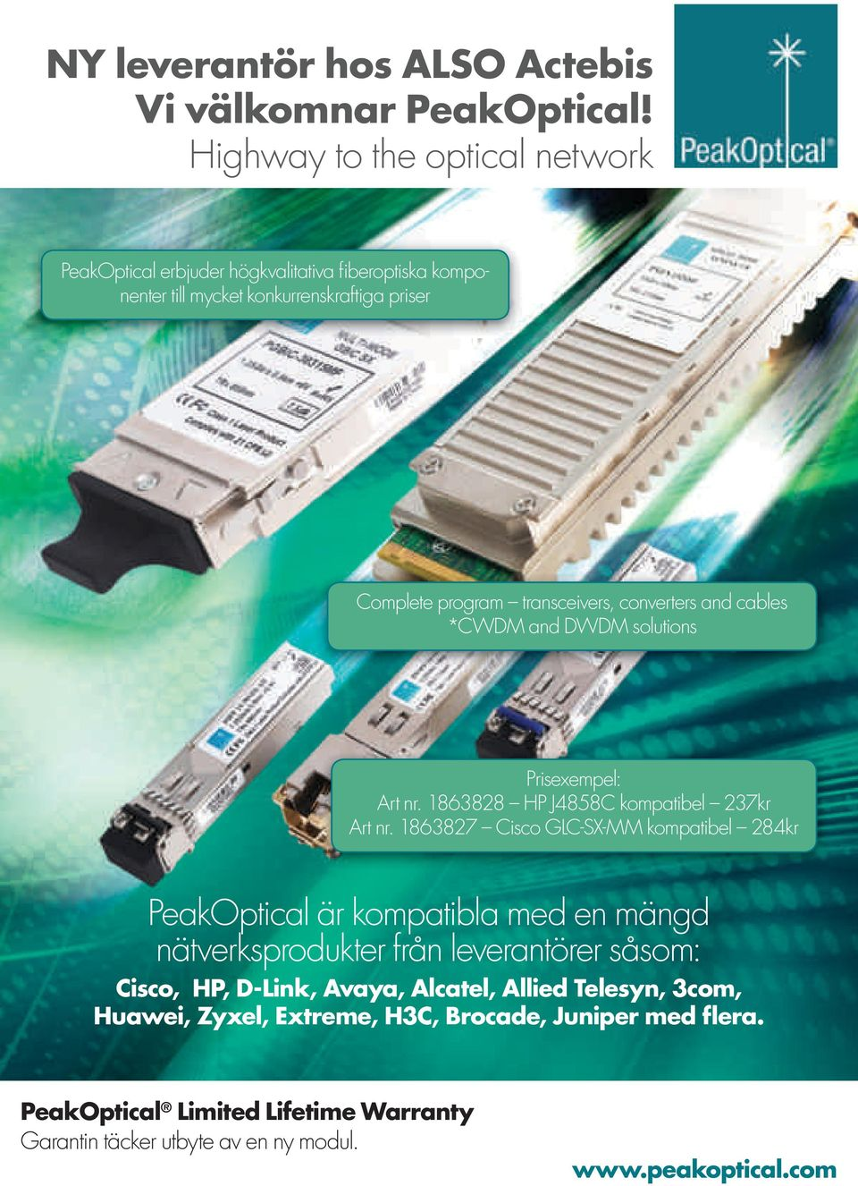 converters and cables *CWDM and DWDM solutions Prisexempel: Art nr. 1863828 HP J4858C kompatibel 237kr Art nr.