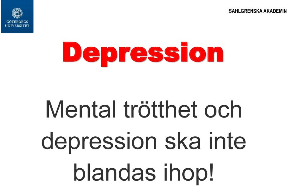 mental trötthet behandling
