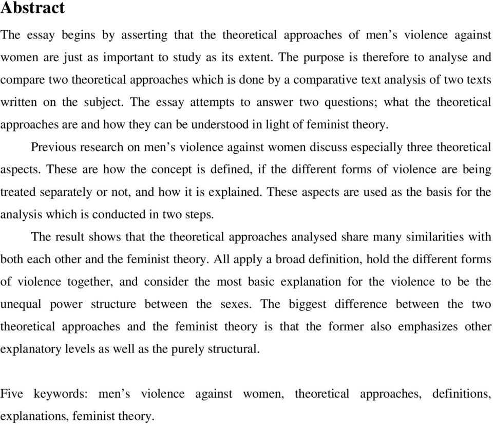 The essay attempts to answer two questions; what the theoretical approaches are and how they can be understood in light of feminist theory.