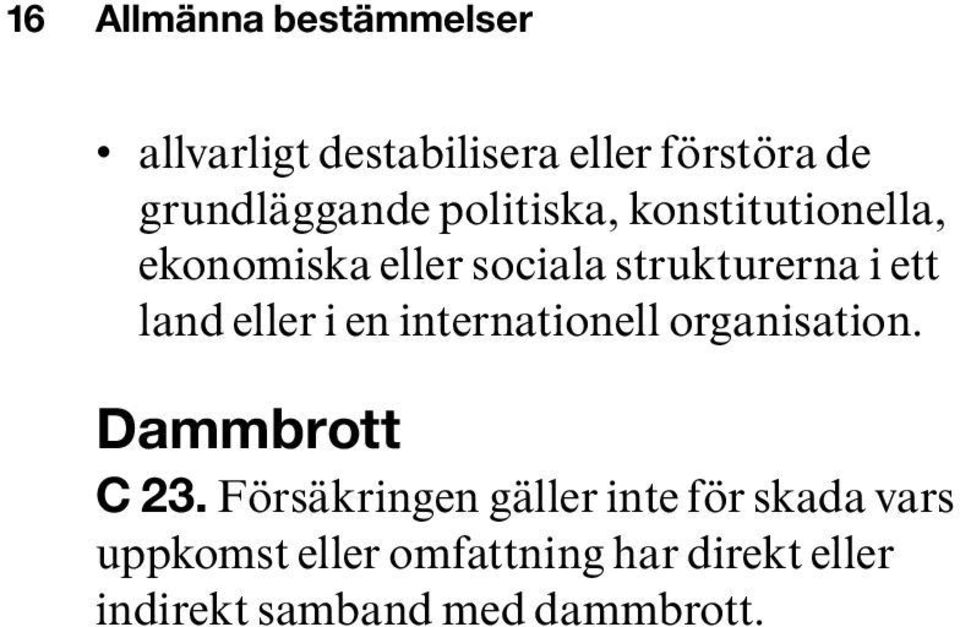eller i en internationell organisation. Dammbrott C 23.