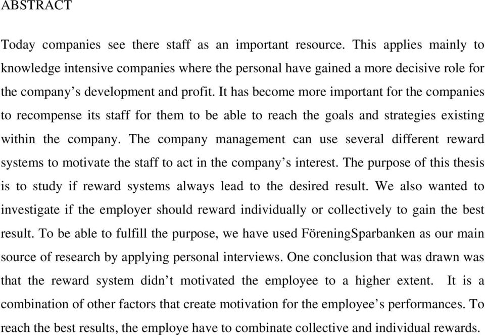 It has become more important for the companies to recompense its staff for them to be able to reach the goals and strategies existing within the company.
