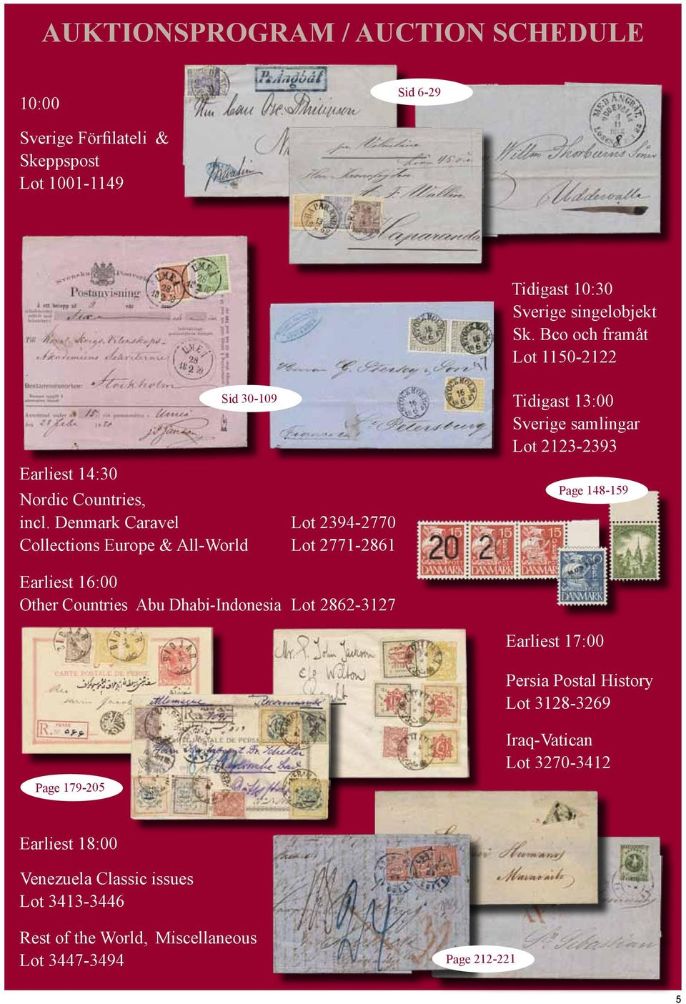 Denmark Caravel Lot 2394-2770 Collections Europe & All-World Lot 2771-2861 Tidigast 13:00 Sverige samlingar Lot 2123-2393 Page 148-159 Earliest 16:00 Other