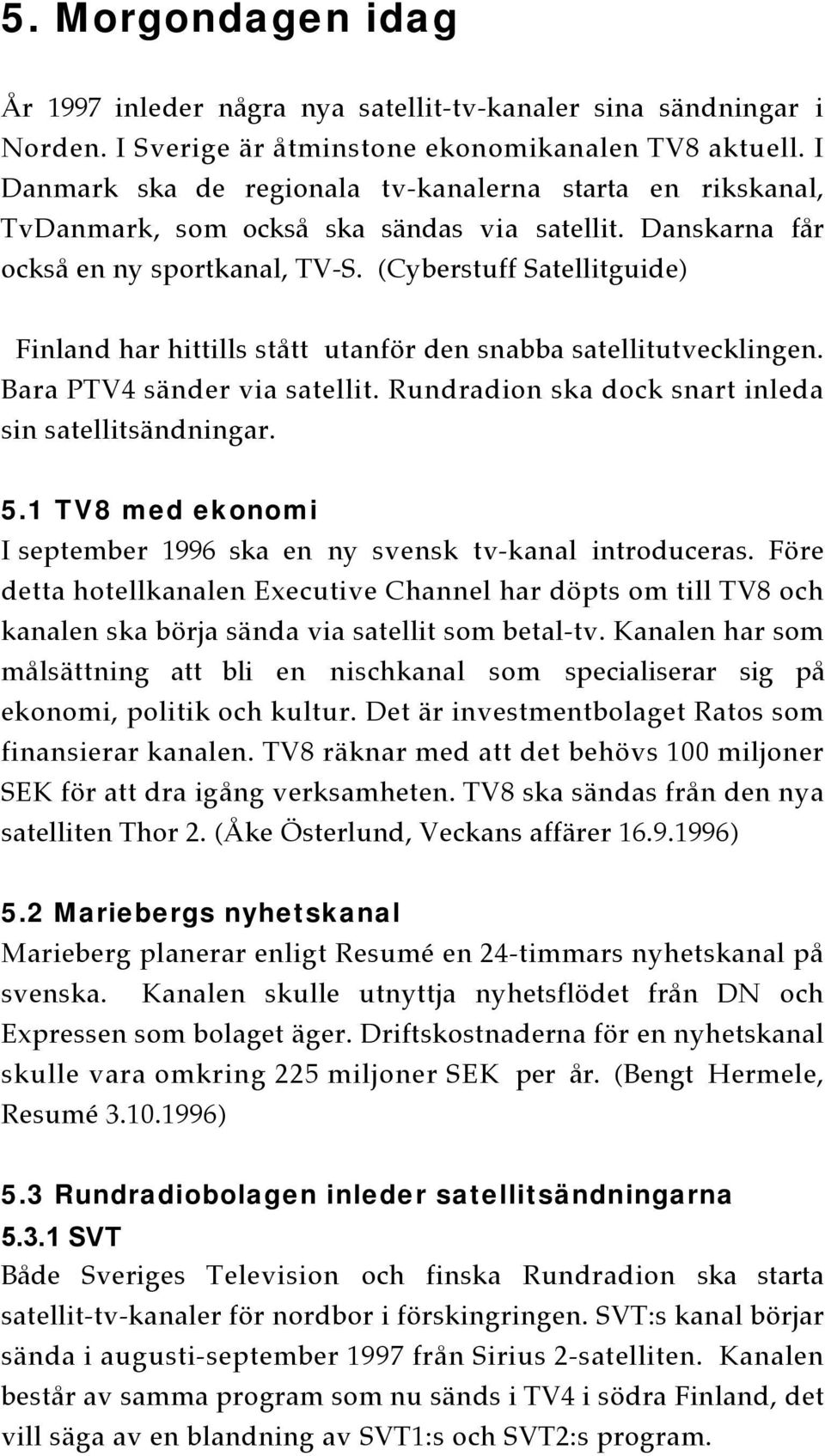 Tv 4 planerar ny digital kanal