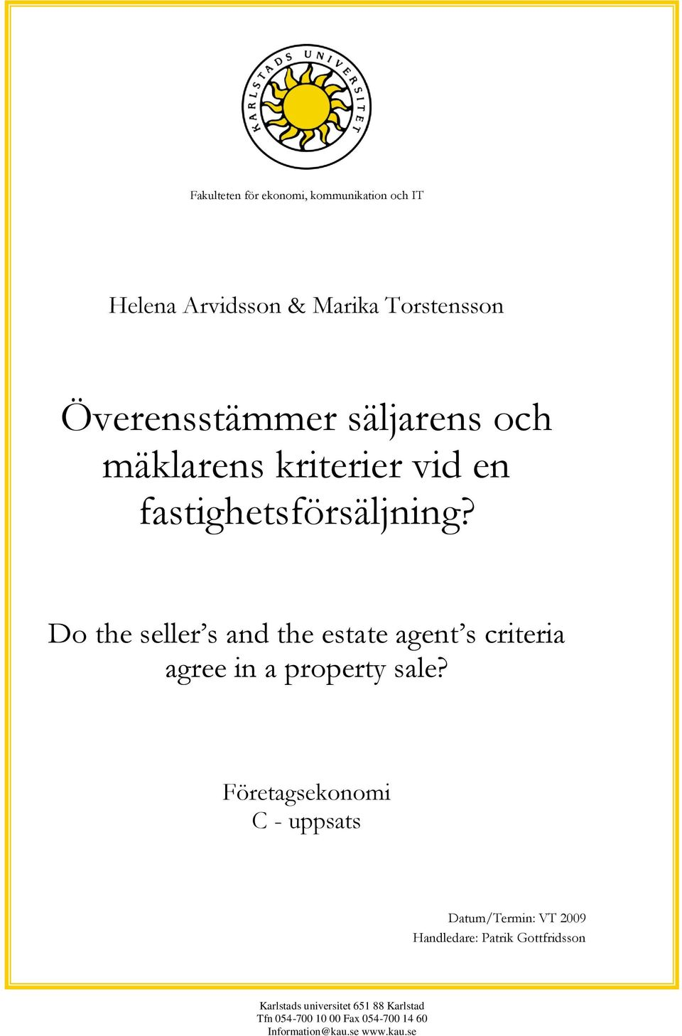 Do the seller s and the estate agent s criteria agree in a property sale?