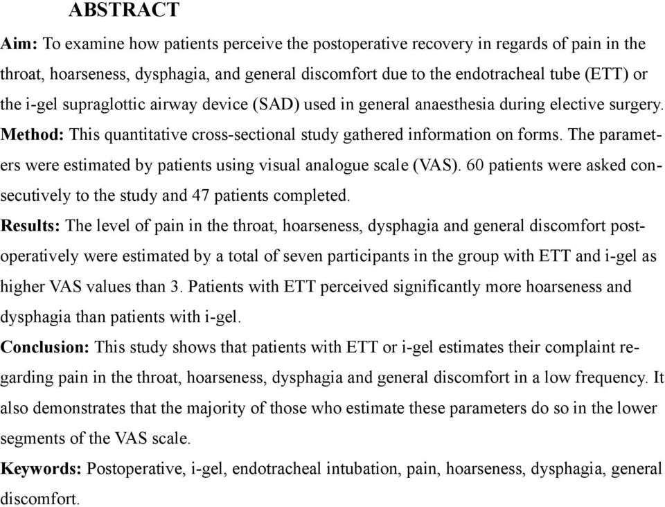 The parameters were estimated by patients using visual analogue scale (VAS). 60 patients were asked consecutively to the study and 47 patients completed.
