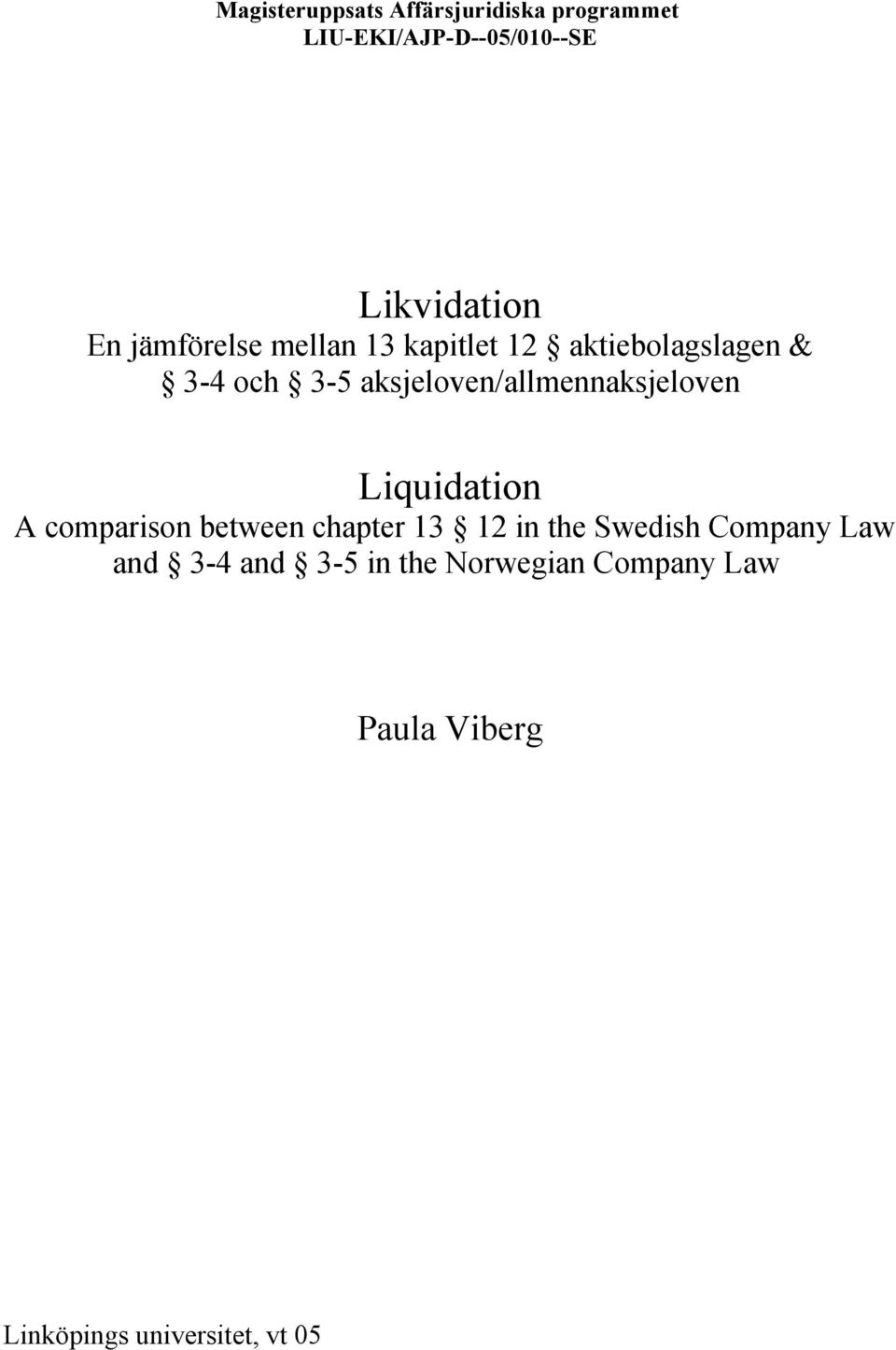 aksjeloven/allmennaksjeloven Liquidation A comparison between chapter 13 12 in the