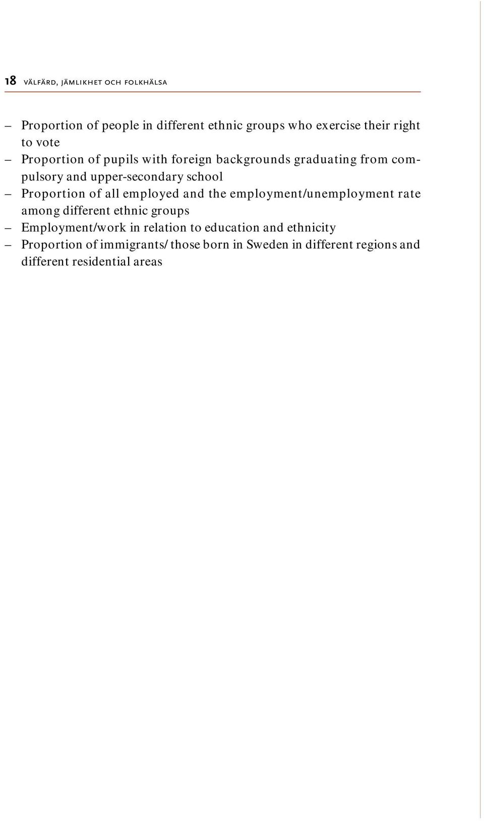 all employed and the employment/unemployment rate among different ethnic groups Employment/work in relation to