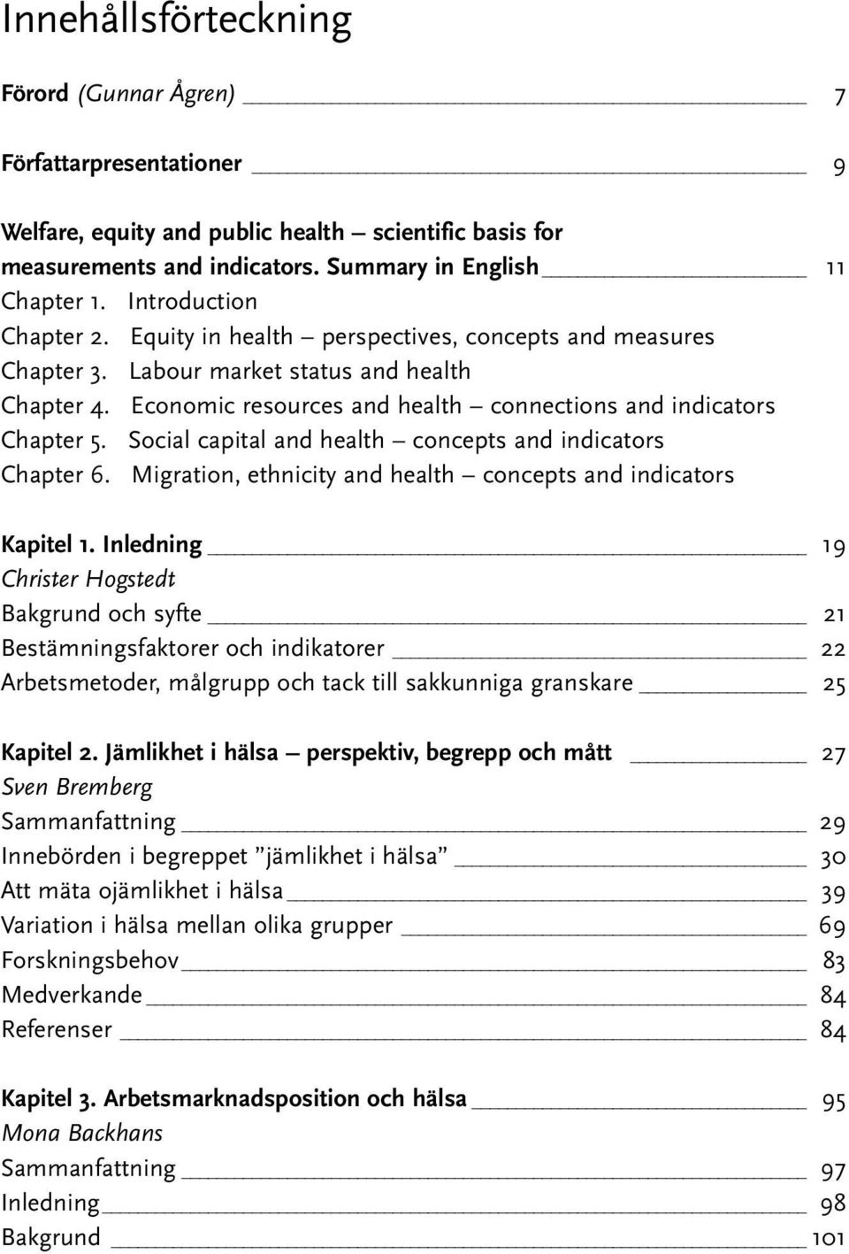 Social capital and health concepts and indicators Chapter 6. Migration, ethnicity and health concepts and indicators Kapitel 1.