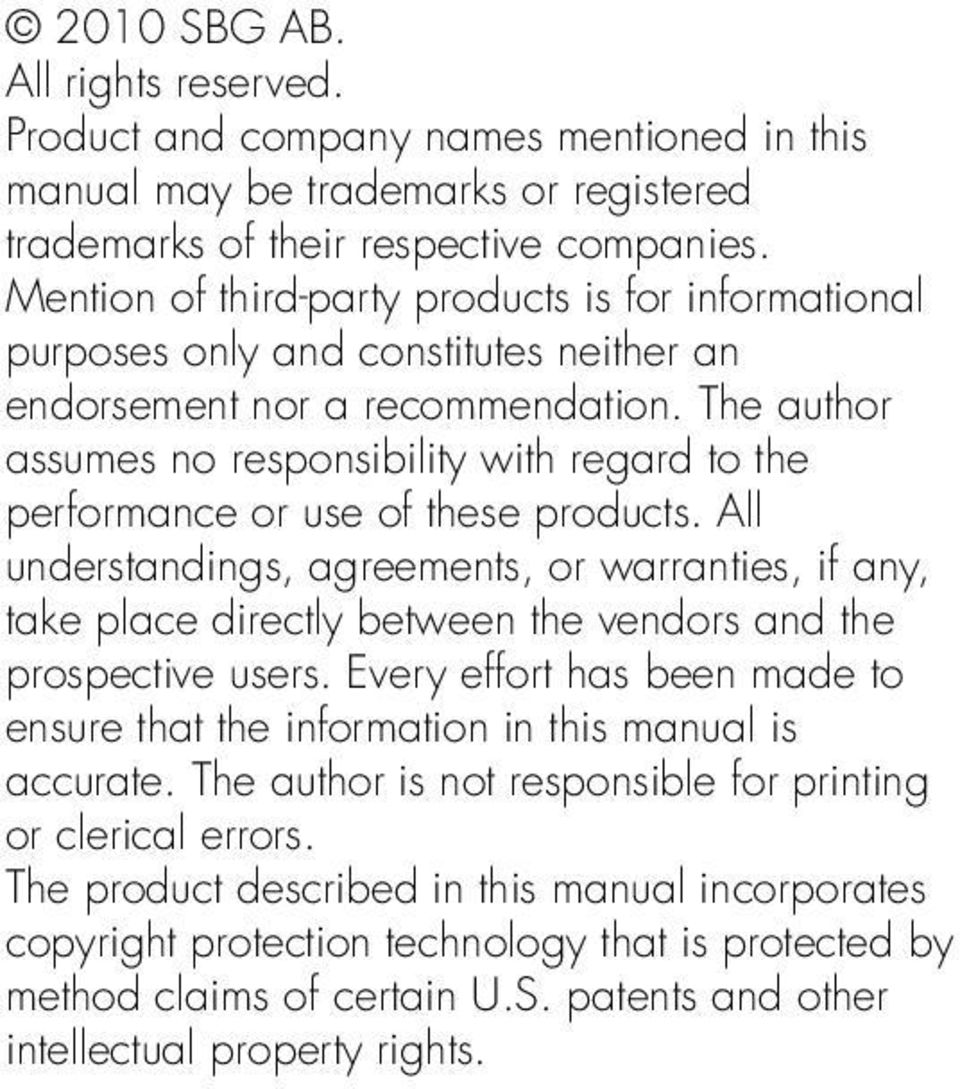 The author assumes no responsibility with regard to the performance or use of these products.