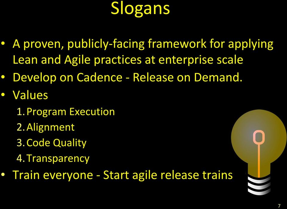 Release on Demand. Values 1.Program Execution 2. Alignment 3.