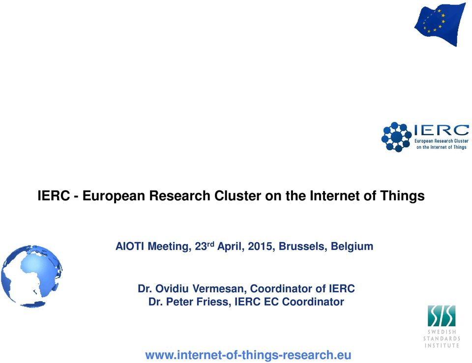 Things AIOTI Meeting, 23 rd April, 2015, Brussels,
