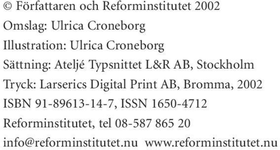 Larserics Digital Print AB, Bromma, 2002 ISBN 91-89613-14-7, ISSN 1650-4712