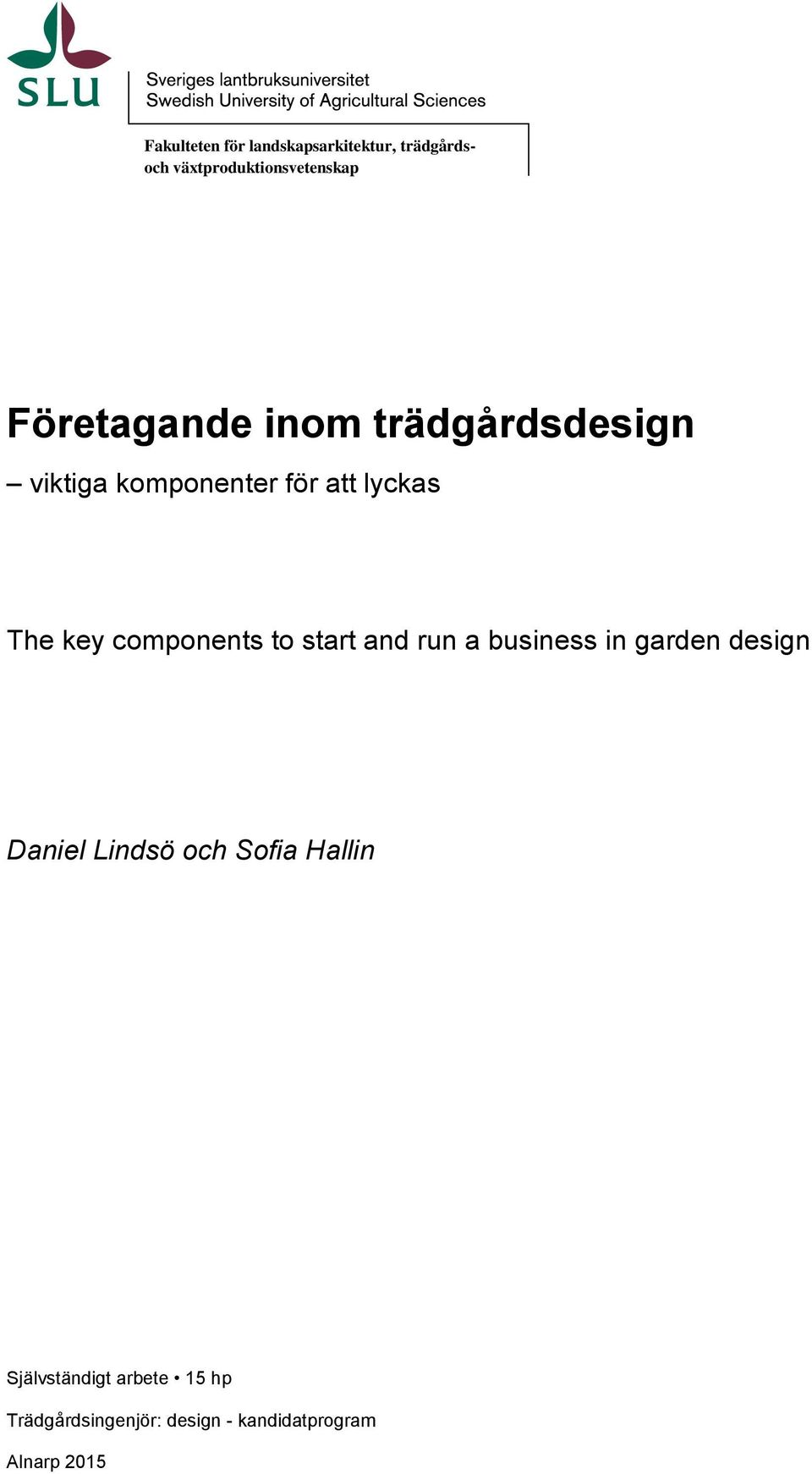 components to start and run a business in garden design Daniel Lindsö och Sofia