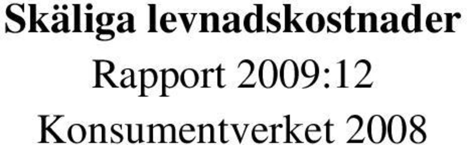 Rapport 2009:12
