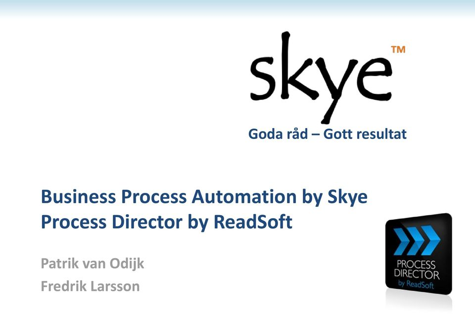 by Skye Process Director by