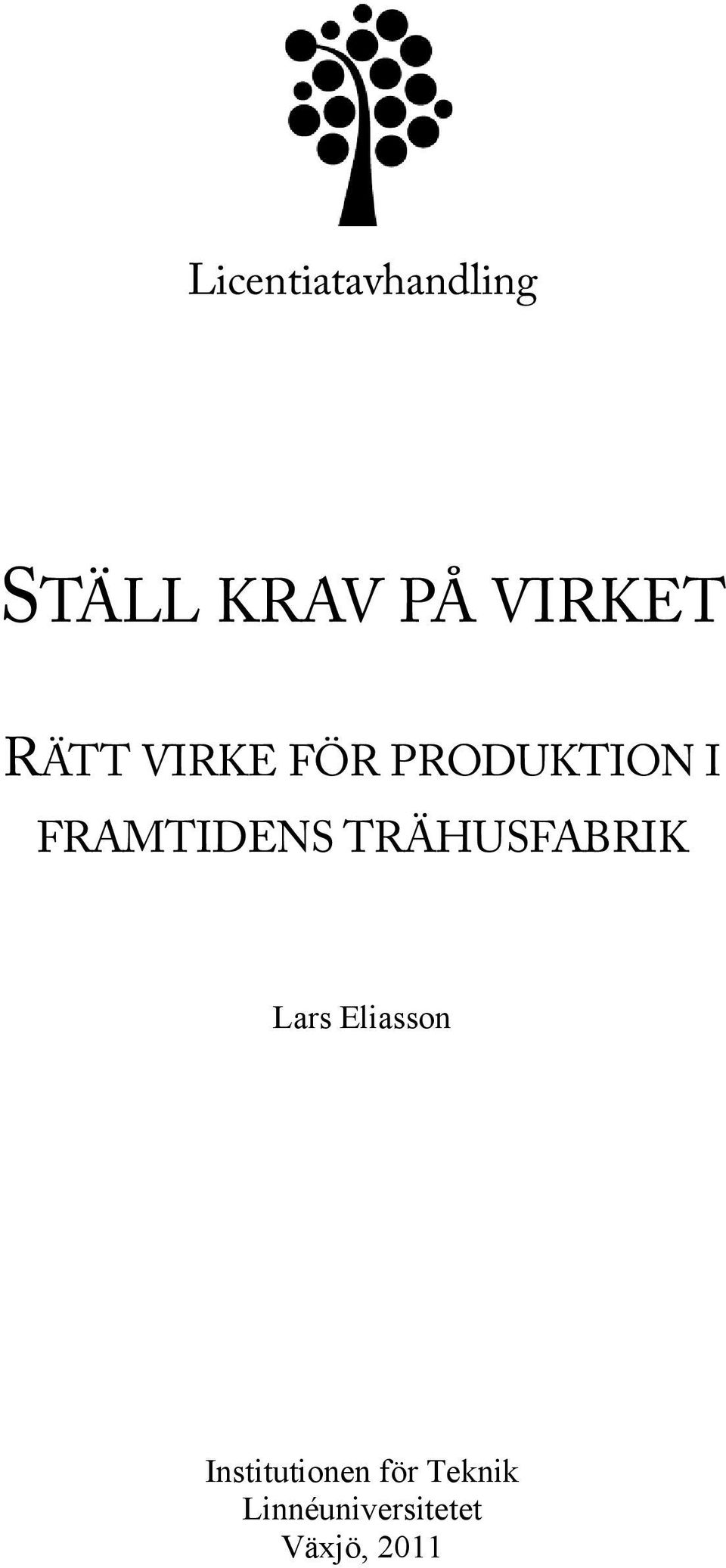 TRÄHUSFABRIK Lars Eliasson Institutionen