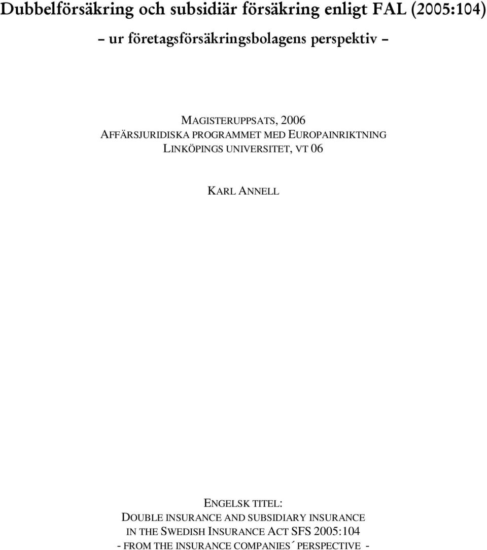 ENGELSK TITEL: DOUBLE INSURANCE AND SUBSIDIARY INSURANCE IN THE