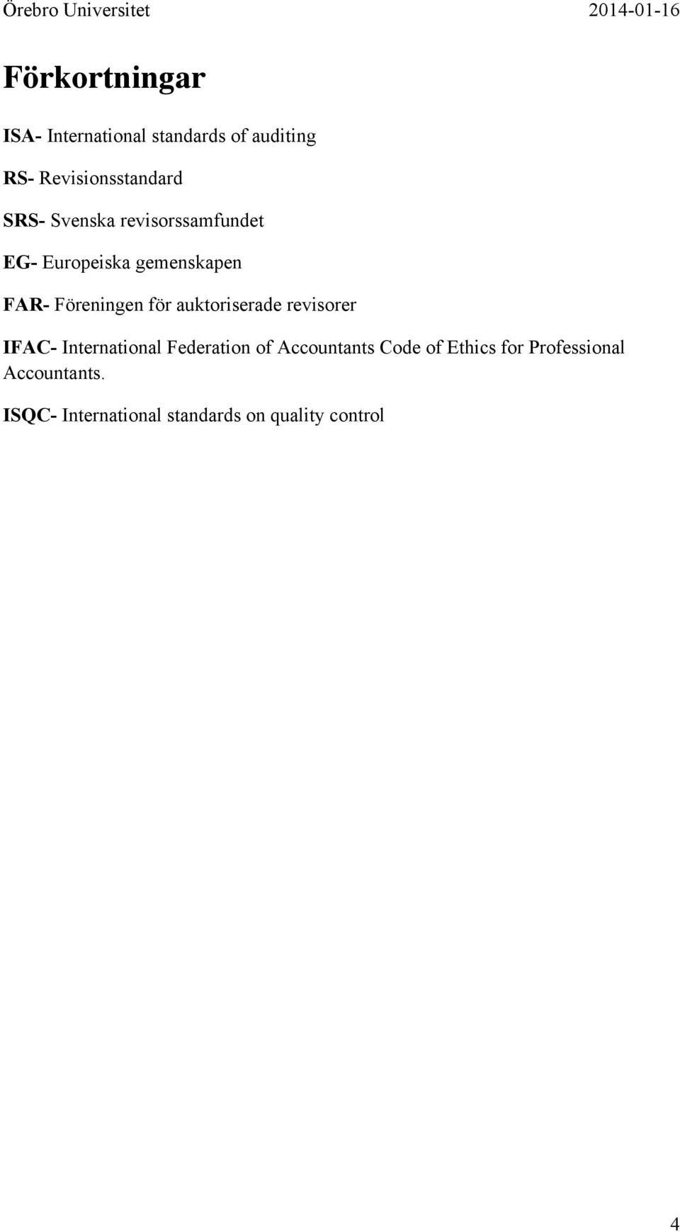 auktoriserade revisorer IFAC- International Federation of Accountants Code of