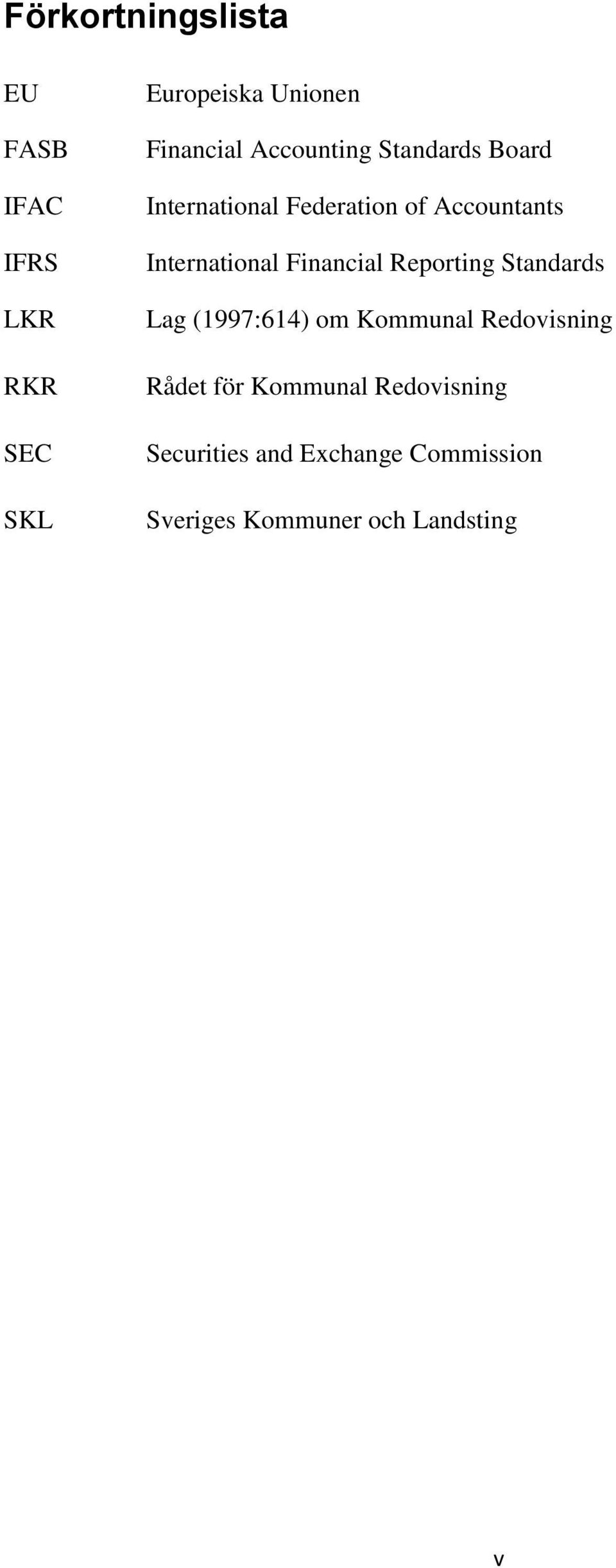 Financial Reporting Standards Lag (1997:614) om Kommunal Redovisning Rådet för
