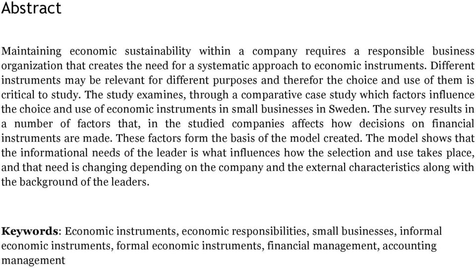 The study examines, through a comparative case study which factors influence the choice and use of economic instruments in small businesses in Sweden.