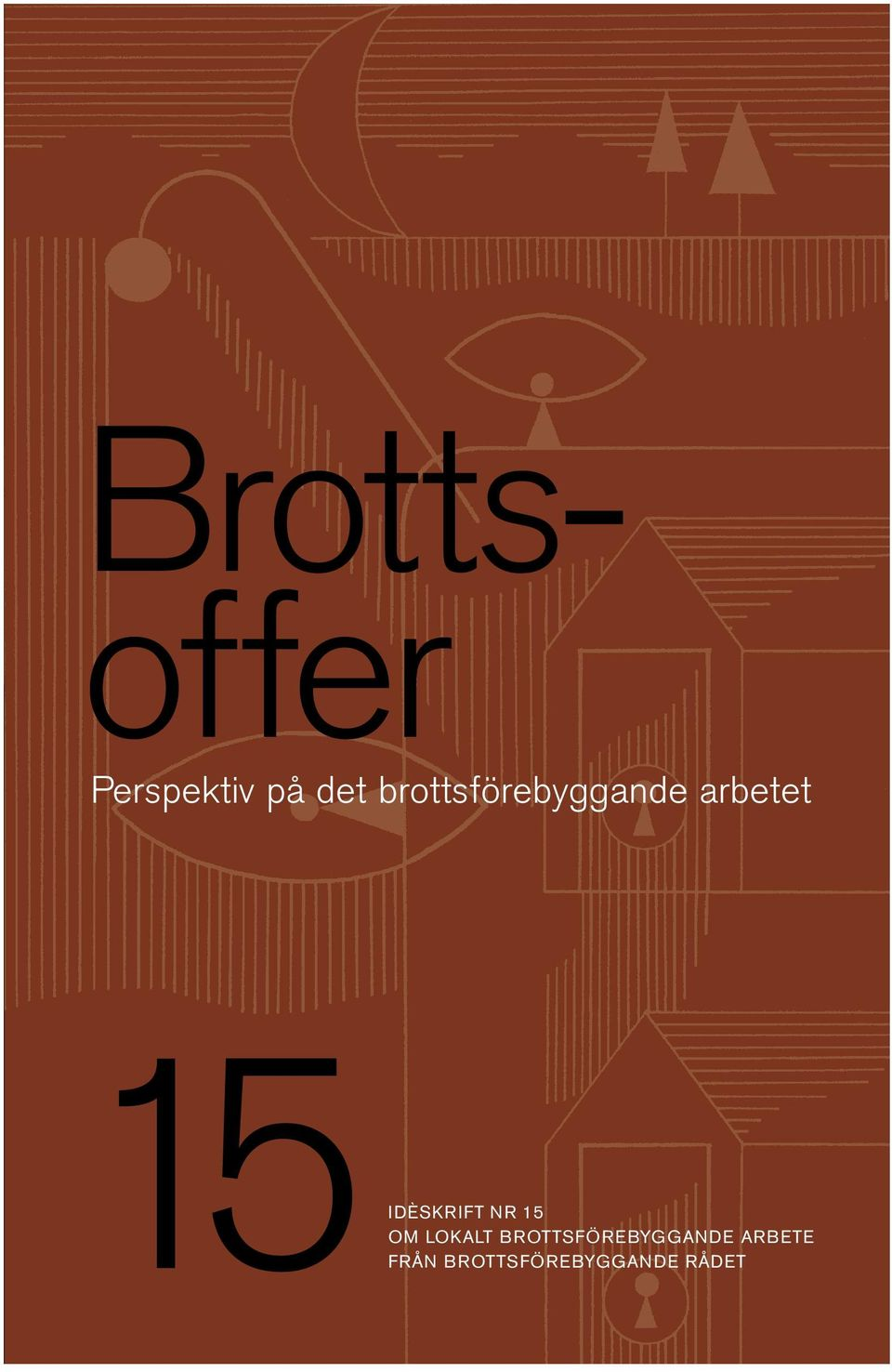 IDÈSKRIFT NR 15 OM LOKALT BROTTS