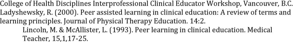 Peer assisted learning in clinical education: A review of terms and learning principles.