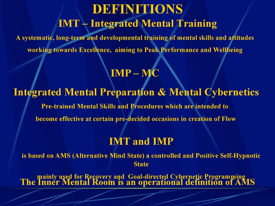 which are intended to become effective at certain pre-decided occasions in creation of Flow IMT and IMP is based on AMS (Alternative Mind State) a