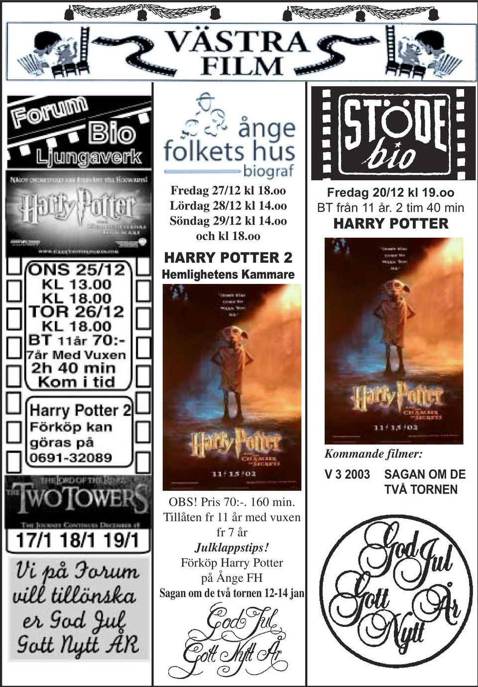 2 tim 40 min HARRY POTTER OBS! Pris 70:-. 160 min.