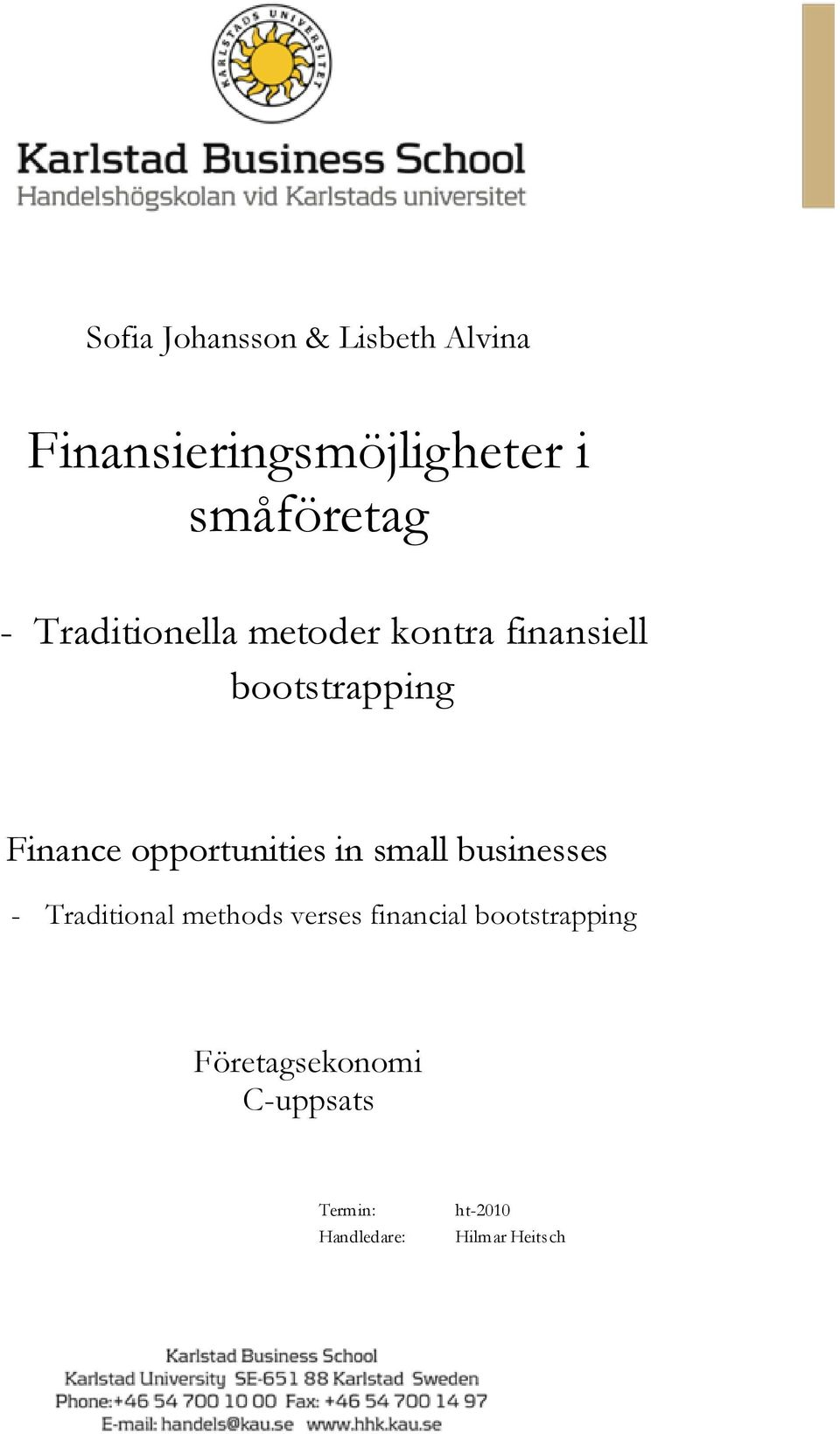 opportunities in small businesses - Traditional methods verses financial