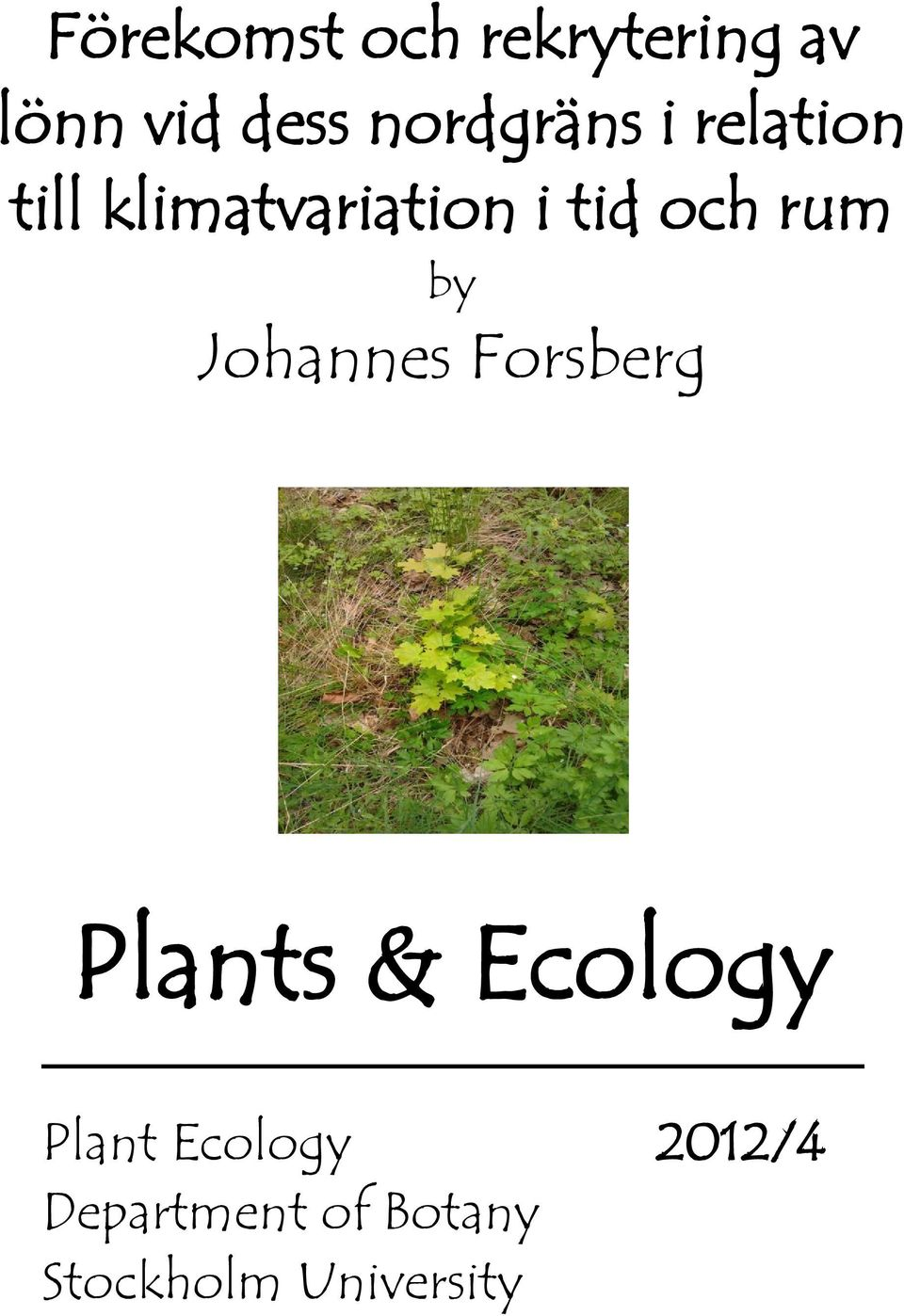 och rum by Johannes Forsberg Plants & Ecology