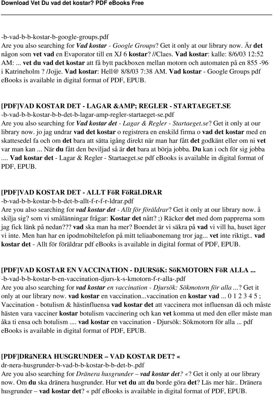 Vad kostar - Google Groups pdf ebooks is available in digital format of PDF, EPUB. [PDF]VAD KOSTAR DET - LAGAR & REGLER - STARTAEGET.SE -b-vad-b-b-kostar-b-b-det-b-lagar-amp-regler-startaeget-se.