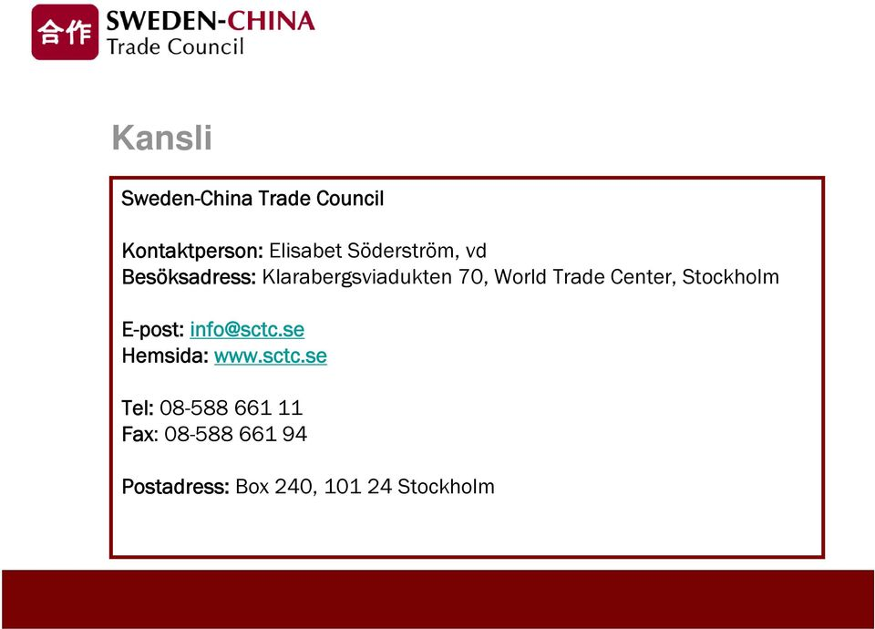Center, Stockholm E-post: info@sctc.