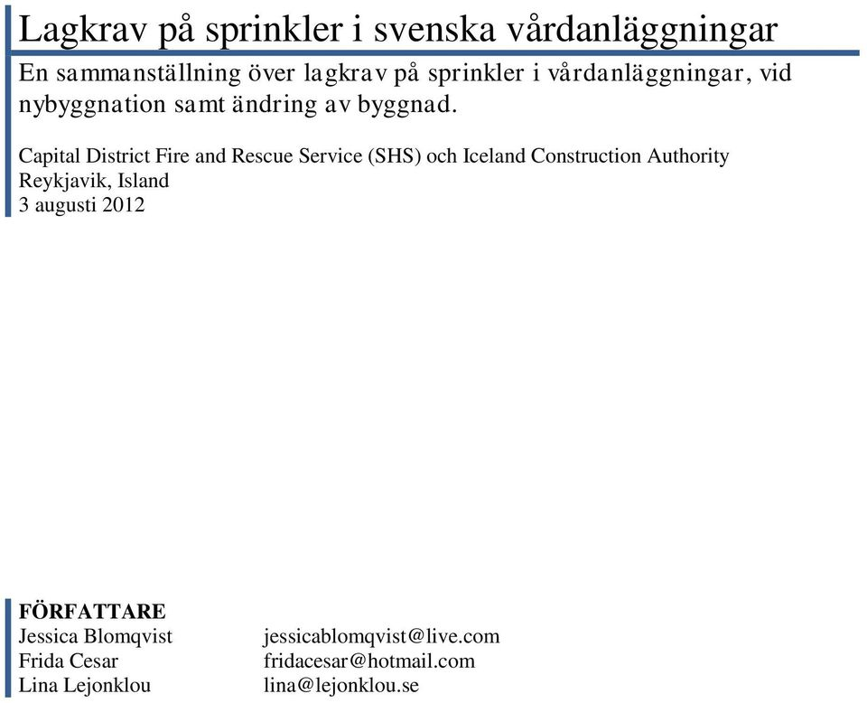 Capital District Fire and Rescue Service (SHS) och Iceland Construction Authority Reykjavik,