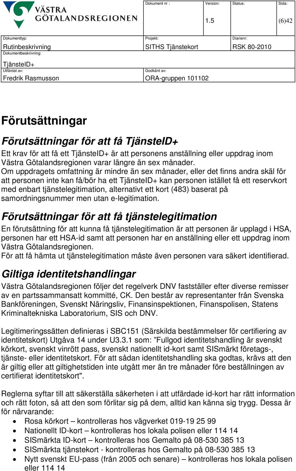 alternativt ett kort (483) baserat på samordningsnummer men utan e-legitimation.